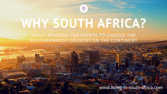 Why South Africa? Living in South Africa